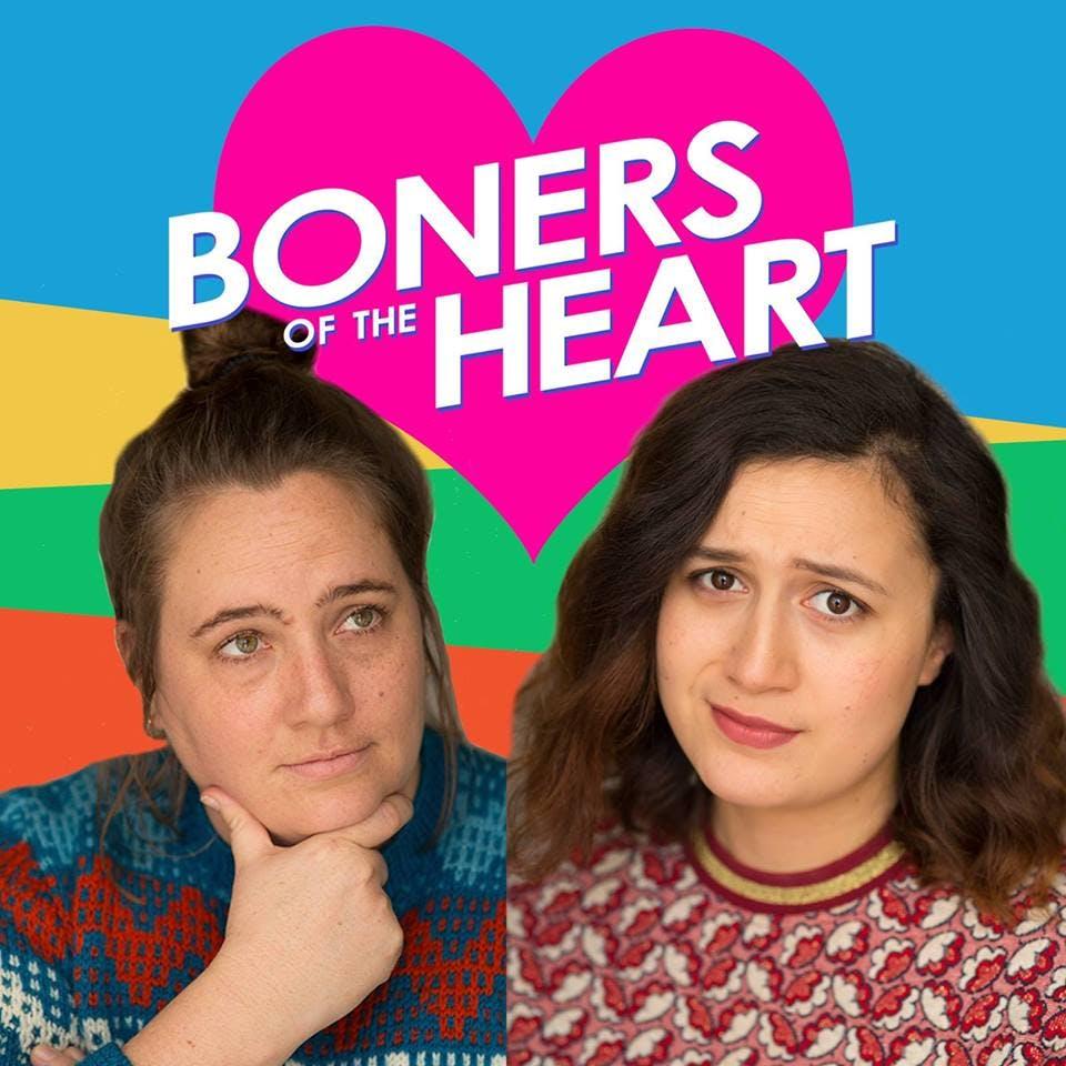 boners of the heart la podcasts